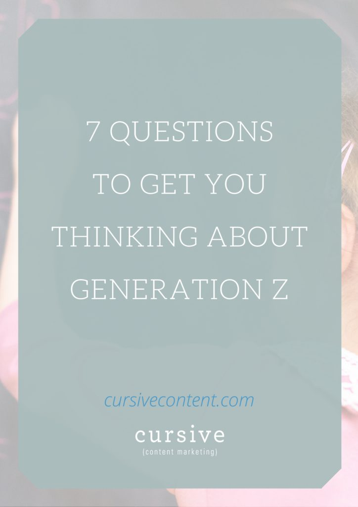 7 Questions to Get You Thinking About Generation Z