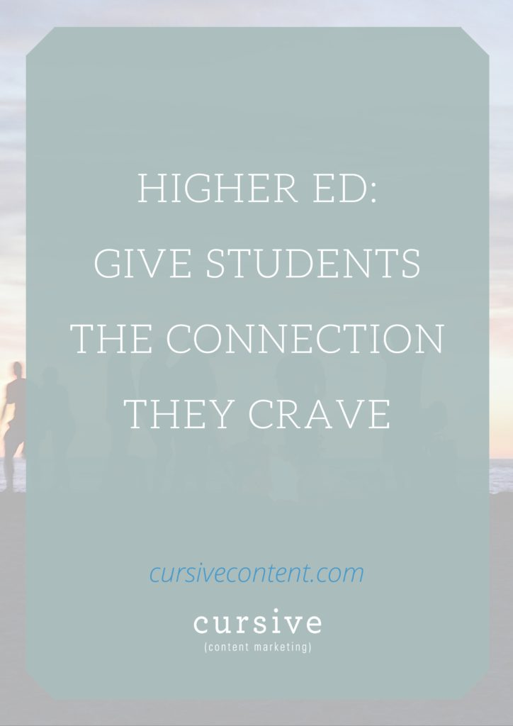 Higher Ed: Give Students The Connection They Crave