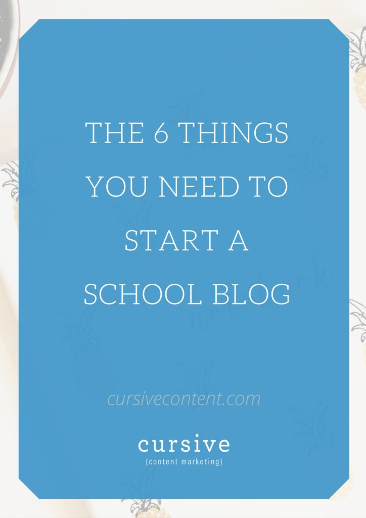 The 6 Things You Need to Start a School Blog