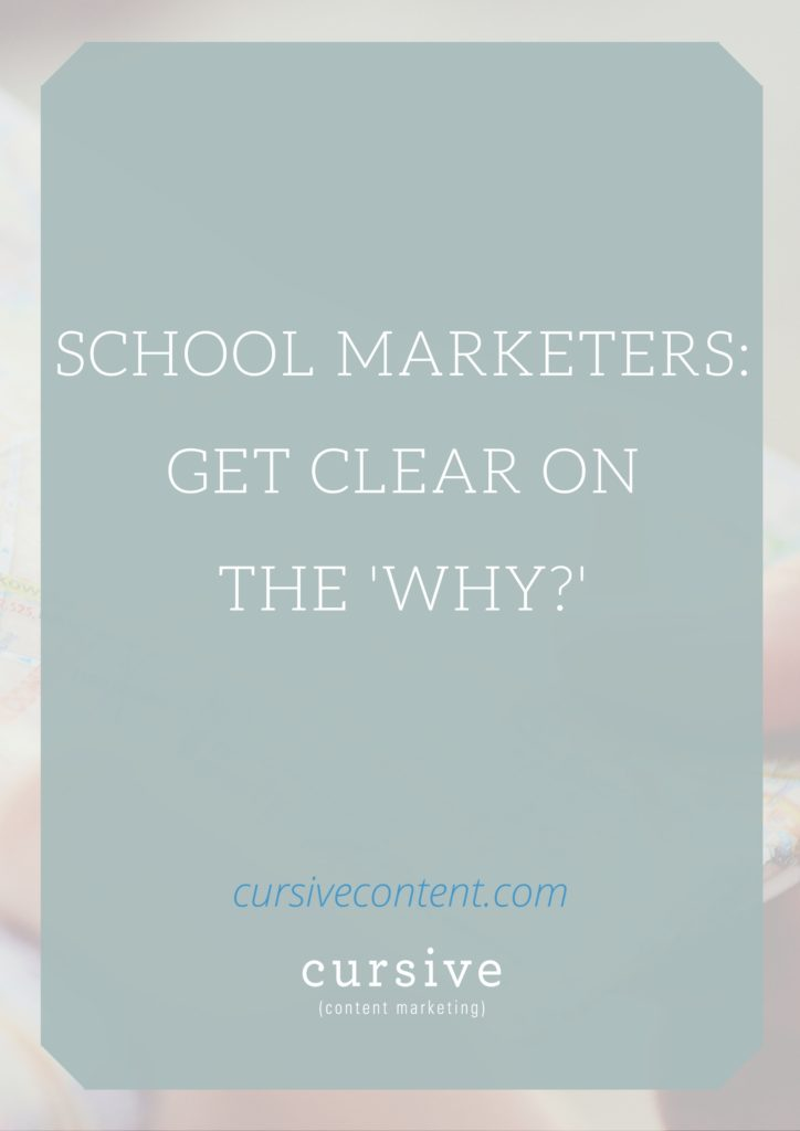 School marketers: Get clear on the why