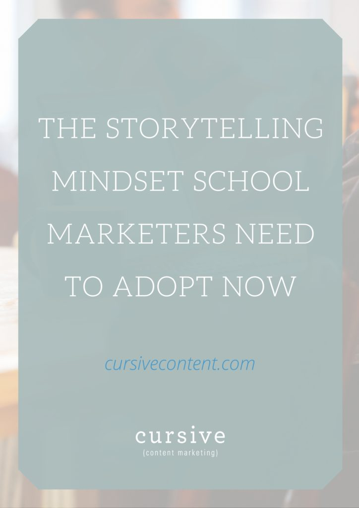 The Storytelling Mindset School Marketers Need to Adopt Now
