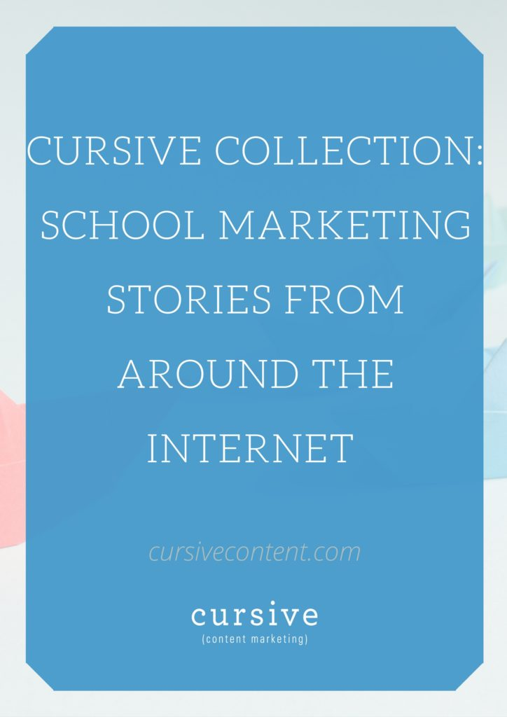 Cursive Collection: School Marketing Stories from Around the Internet