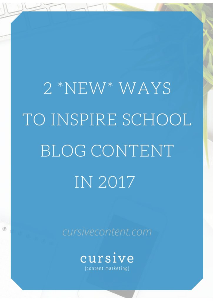 2 New Ways to Inspire School Blog Content in 2017