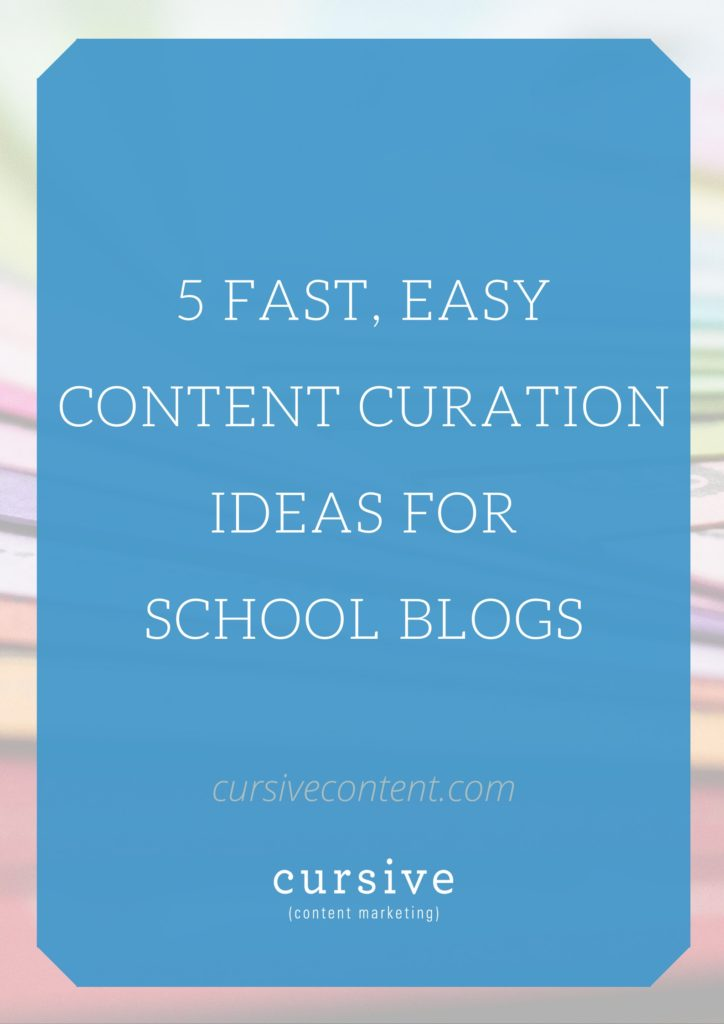5 Fast, Easy Content Curation Ideas for School Blogs