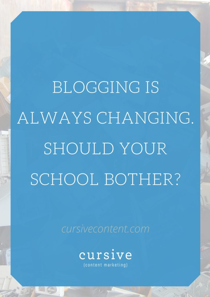 Blogging is ALWAYS Changing ... Should Your School Bother?