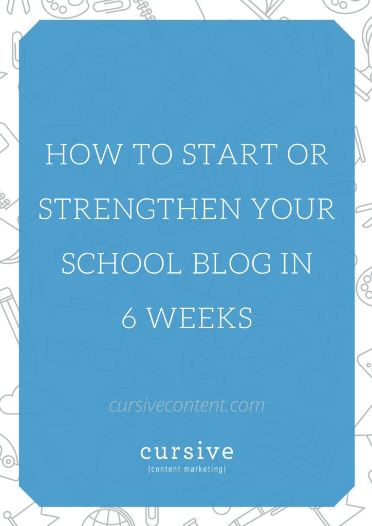 How to Start or Strengthen Your School Blog in 6 Weeks