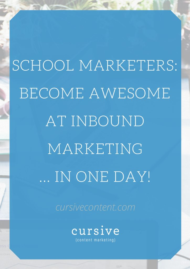 School Marketers- Become Awesome at Inbound Marketing -- in One Day!