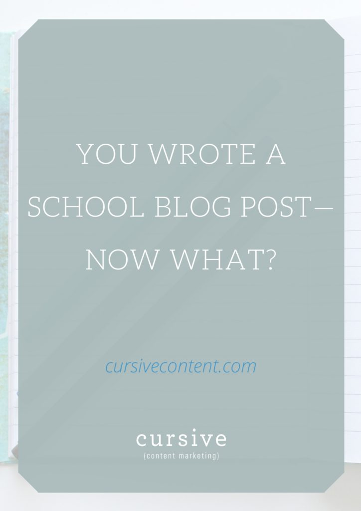 You Wrote a School Blog Post— Now What?