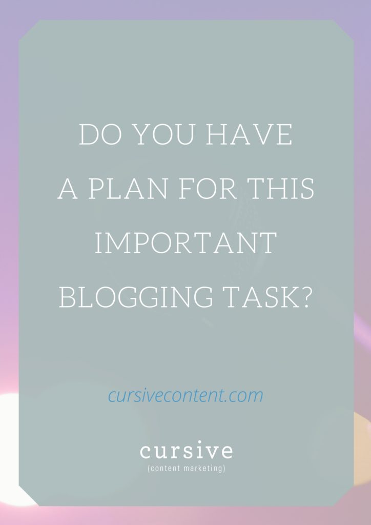 Do You Have a Plan for This Important Blogging Task-