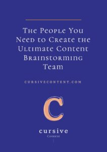 The People You Need to Create the Ultimate Content Brainstorming Team