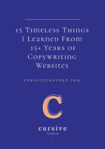 15 Timeless Things I Learned From 15+ Years of Copywriting Websites