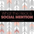 What the Heck is Social Mention?